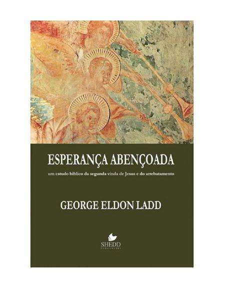 ESPERANÇA ABENÇOADA - GEORGE ELDON LEDD