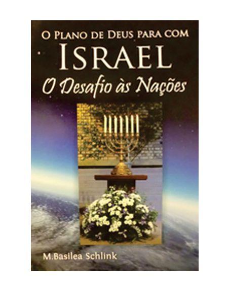 O PLANO DE DEUS PARA COM ISRAEL - M. BASILEA SCHLINK