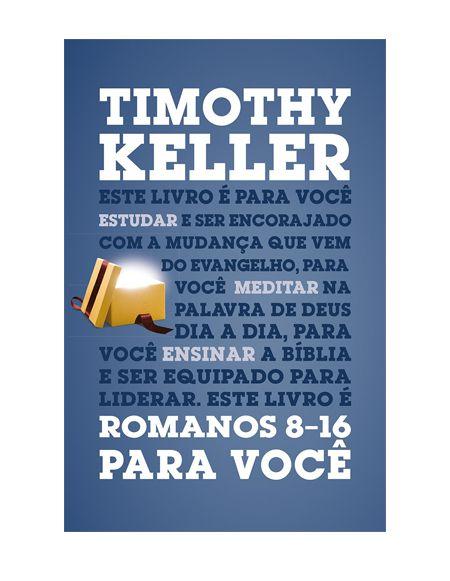 ROMANOS 8-16 - TIMOTHY KELLER