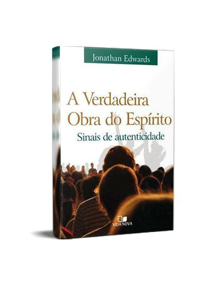 A VERDADEIRA OBRA DO ESPÍRITO - JONATHAN EDWARDS