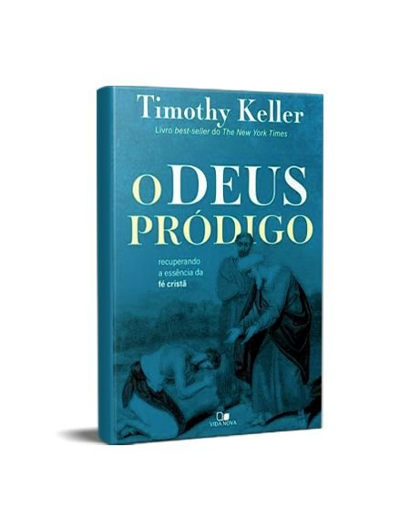 O DEUS PRÓDIGO - TIMOTHY KELLER