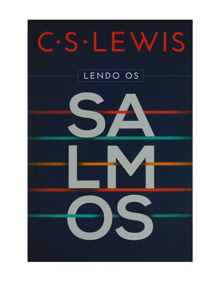 LENDO OS SALMOS - C.S. LEWIS