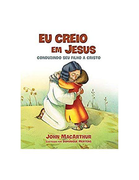 EU CREIO EM JESUS - JOHN MACARTHUR