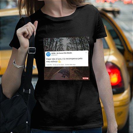 Camiseta Viajar não é luxo é a recompensa pelo meu esforço