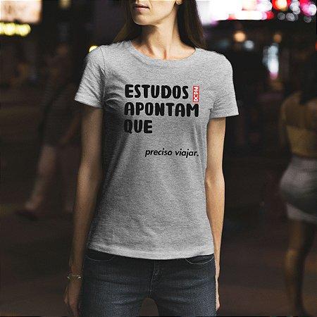 Camiseta Estudos apontam que preciso viajar!