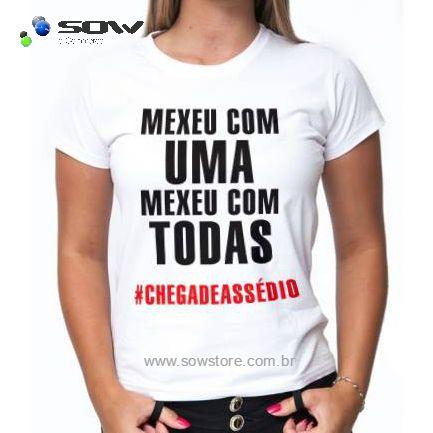Camiseta Mexeu Com Uma Mexeu Com Todas
