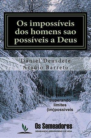 Livro Impresso - Os Impossíveis dos homens são possíveis a Deus