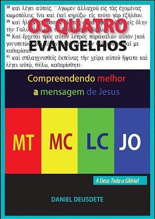 Livro Impresso - OS QUATRO EVANGELHOS - Compreendendo melhor a mensagem do Evangelho