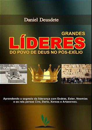 Livro Impresso - GRANDES LÍDERES DO POVO DE DEUS NO PÓS-EXÍLIO