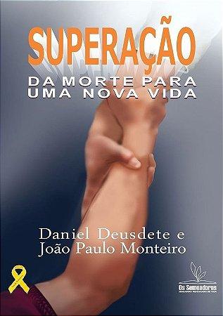 eBook - SUPERAÇÃO - Da morte para uma  nova vida.