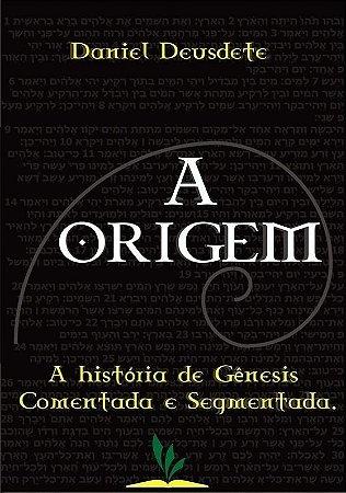 eBook - A Origem - A história de Gênesis comentada e segmentada