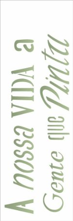 Stencil 10×30 Simples – Frase A Nossa Vida – OPA 2155
