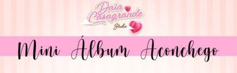 Mini Álbum Aconchego - Daia Casagrande