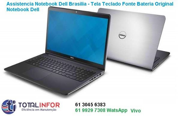 Assistência Técnica Dell em Taguatinga | Orçamento Notebook Dell Inspiron