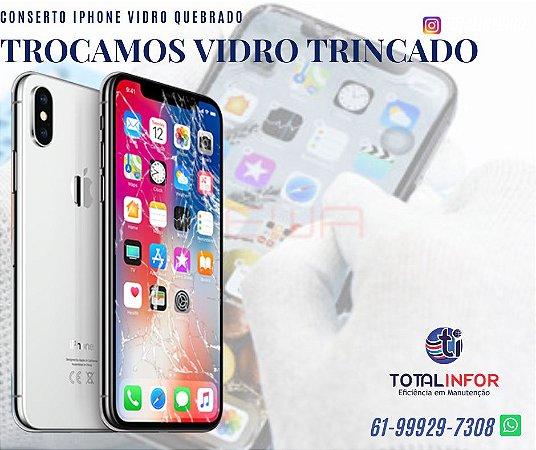 Assistencia iPhone DF - Orçamento Agora - Troca vidro iPhone trincado Só Vidro