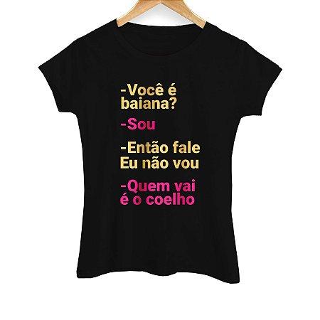 Camiseta Feminina Quem Vai é o Coelho