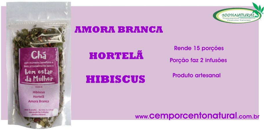 Bem estar da mulher: Hibisco, hortelã e amora branca 30g – Blenderia Curitiba.