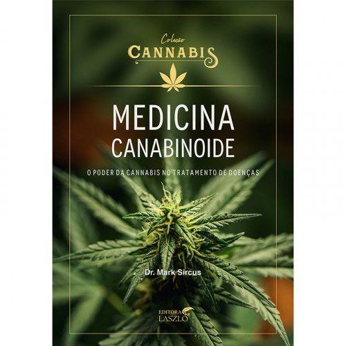 "Livro ""Medicina Canabidioide : O Poder da Cannabis no Tratamento de Doenças"" - Mark Sircus |Editora Laszlo"