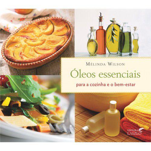 """Livro """"Óleos Essenciais para cozinha e o bem-estar"""" - Mélinda Wilson"""