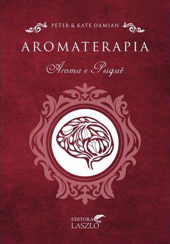 "Livro ""Aromaterapia, Aroma e Psiquê"" - Peter & Kate Damian"