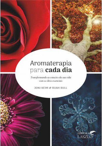 """Livro """" Aromaterapia para cada dia """" - Joni Keim & Ruah Bull"""