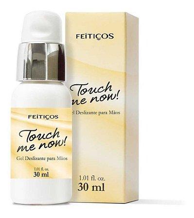 Touch Me Now Gel Deslizante Sensual P/ Mãos 30ml Feitiços