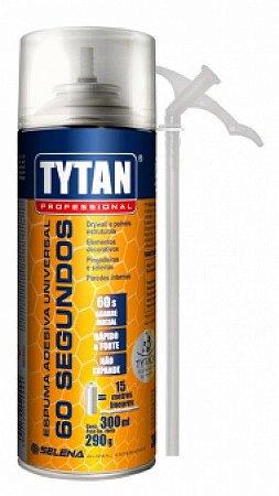 Espuma Adesiva 60 Segundos Manual Tytan 290G/300ML