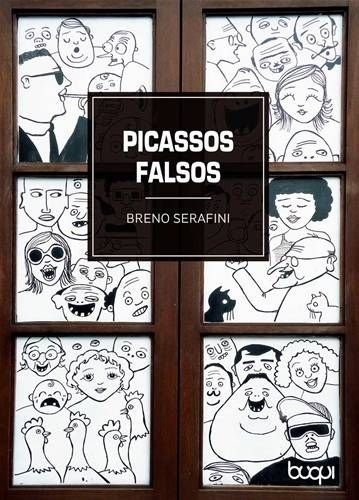 Picassos Falsos, de Breno Serafini