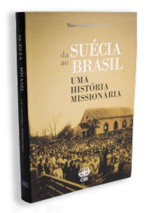 DA SUECIA PARA O BRASIL - UMA HISTORIA MISSIONARIA