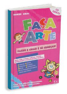 FACA ARTE! FAZER E CRIAR E SO COMEÇAR - C/CD