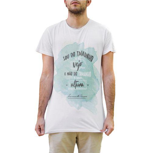 """Camiseta Fernando Pessoa """"Eu Sou Do Tamanho Do Que Vejo E Não Do Tamanho Da Minha Altura!"""""""