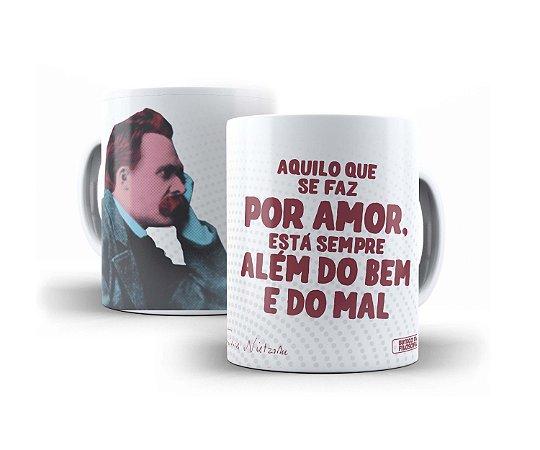 """Caneca Nietzsche """"Aquilo Que Se Faz Por Amor Está Sempre Além do Bem e do Mal!"""""""