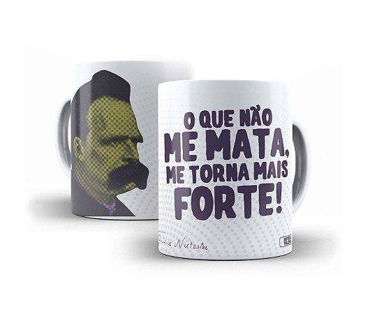 """Caneca Nietzsche """"O Que Não Me Mata, Me Torna Mais Forte!"""""""