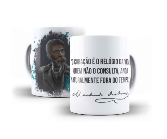 """CANECA MACHADO DE ASSIS """"O CORAÇÃO É O RELÓGIO DA VIDA. QUEM NÃO O CONSULTA , ANDA NATURALMENTE FORA DO TEMPO."""""""