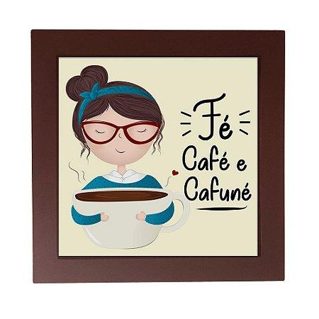 Quadro Decorativo Fé Café e Cafuné