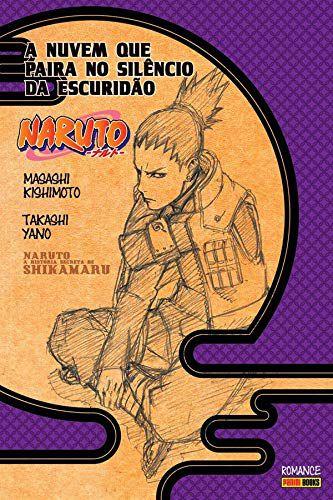 A História Secreta De Shikamaru : A Nuvem Que Paira No Silêncio Da Escuridão - Volume Único (Item novo e lacrado)