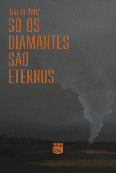 SÓ OS DIAMANTES SÃO ETERNOS