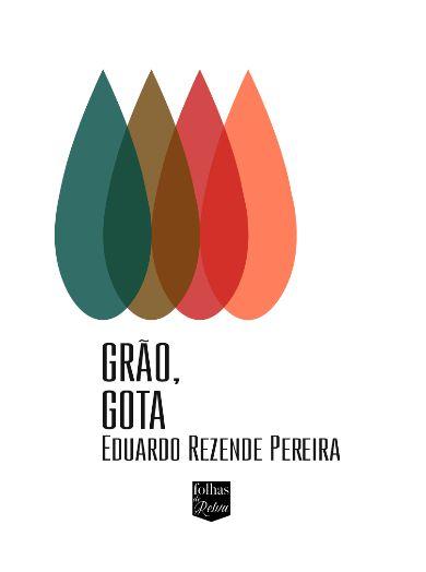 GRÃO, GOTA