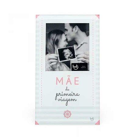 Porta Retrato Cartão Mãe primeira viagem - Bebê