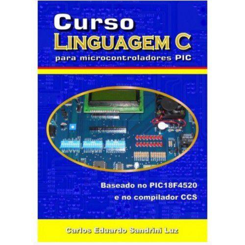 Livro Linguagem C para Microcontroladores PIC (18F4520, CCS)