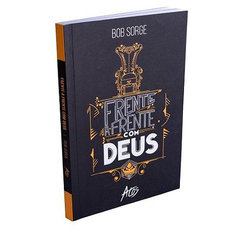 Livro Frente A Frente Com Deus - Bob Sorge - Atos