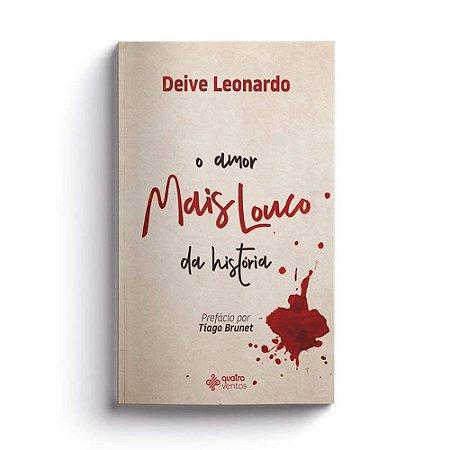 Livro O Amor Mais Louco Da História – Deive Leonardo