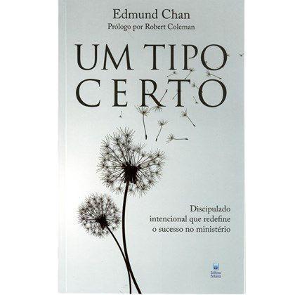 Livro Um tipo Certo - Discipulado - Editora Betânia
