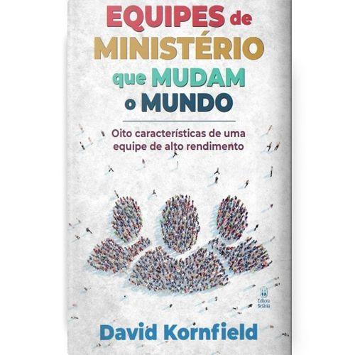 Livro Equipes de Ministério que Mudam o Mundo - David Kornfield - Betânia