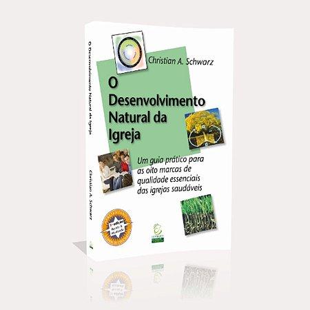 Livro O Desenvolvimento natural da Igreja - Christian A.