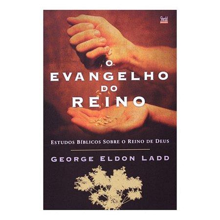 Livro O Evangelho Do Reino - George Eldon Ladd - Shedd