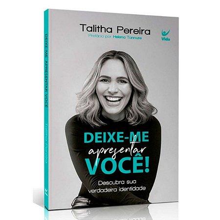 Livro Deixe-Me Apresentar Você - Thalita Pereira - Vida
