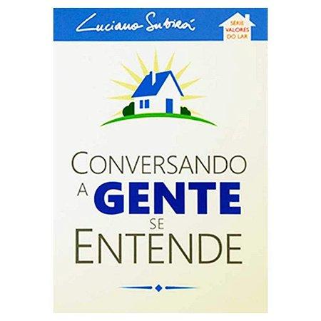 Livro Conversando A Gente Se Entende - Luciano Subirá