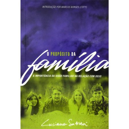 O Propósito Da Família - Capa Azul com Verde Luciano Subirá