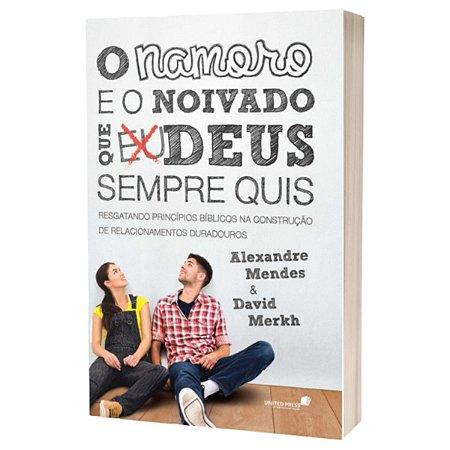 Livro Namoro E O Noivado Que Deus Sempre Quis - United Press